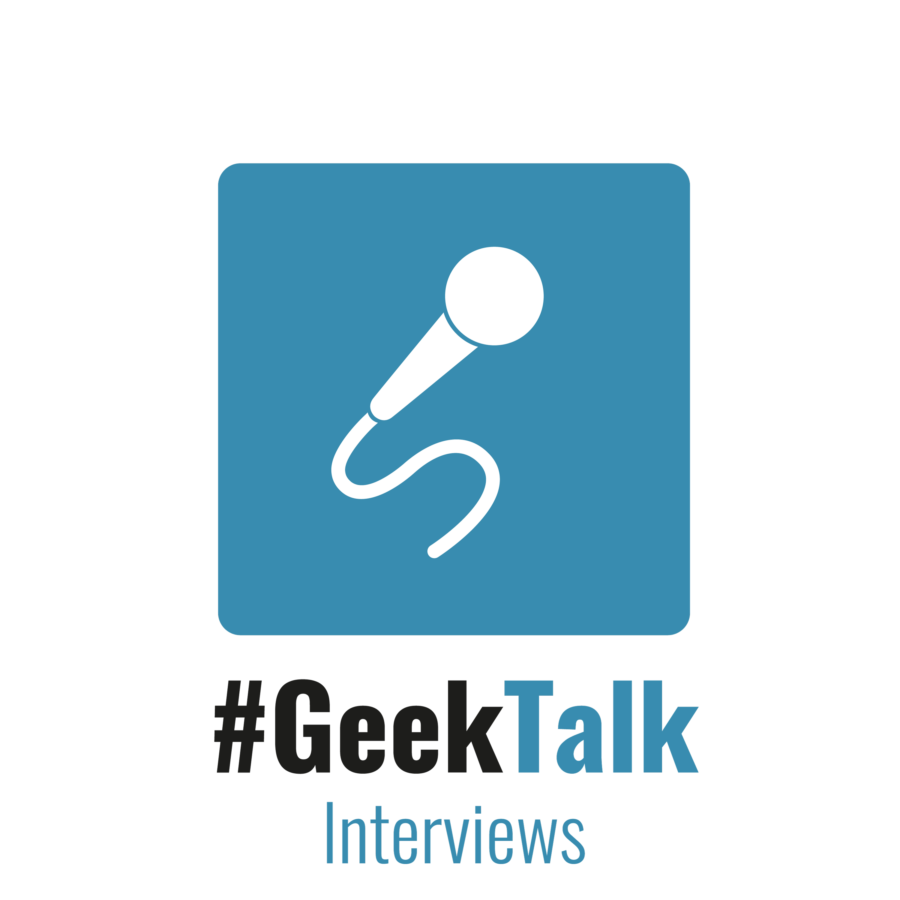 #GeekTalk Podcast - Interviews