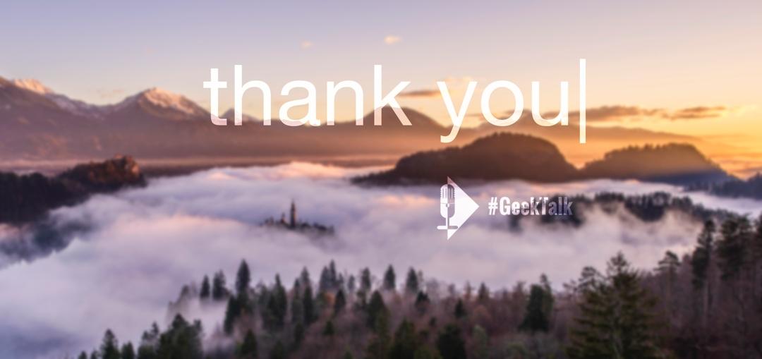 Der #GeekTalk sagt Dankeschön