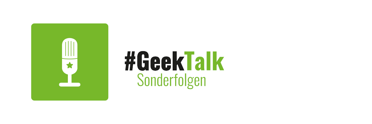 #GeekTalk Podcast - Sonderfolgen Label