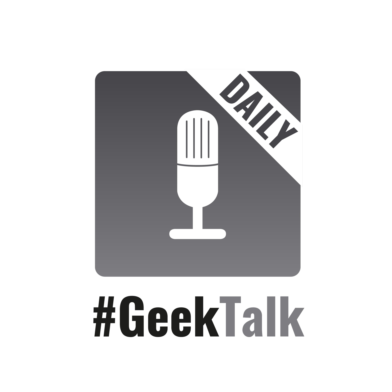 #GeekTalkDaily
