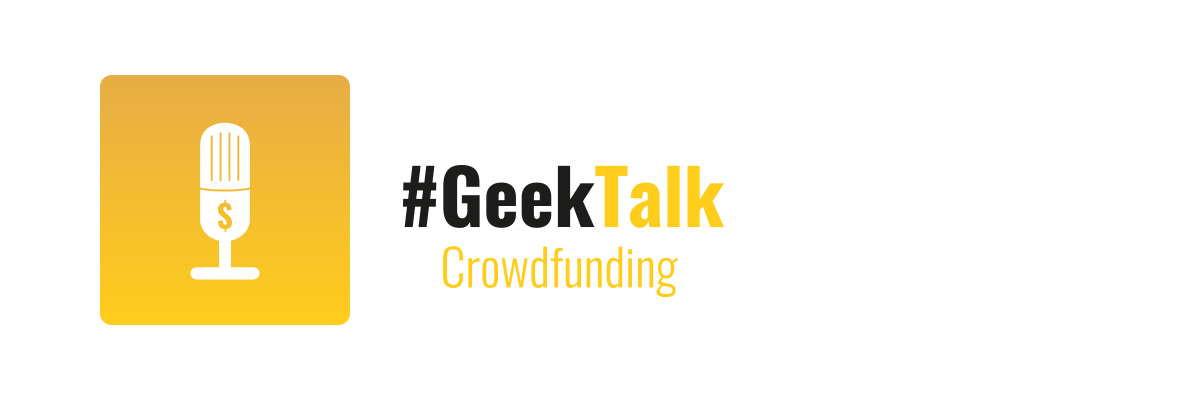 #GeekTalk Crowdfunding
